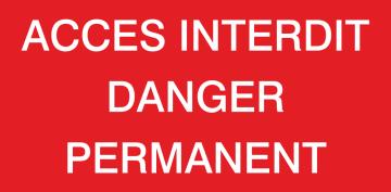 Autocollant Accès Interdit Danger Permanent