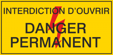 Autocollant Interdiction D'ouvrir / Danger Permanent
