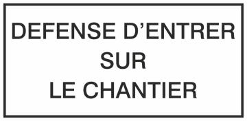 Autocollant Information Défense D'entrer Chantier